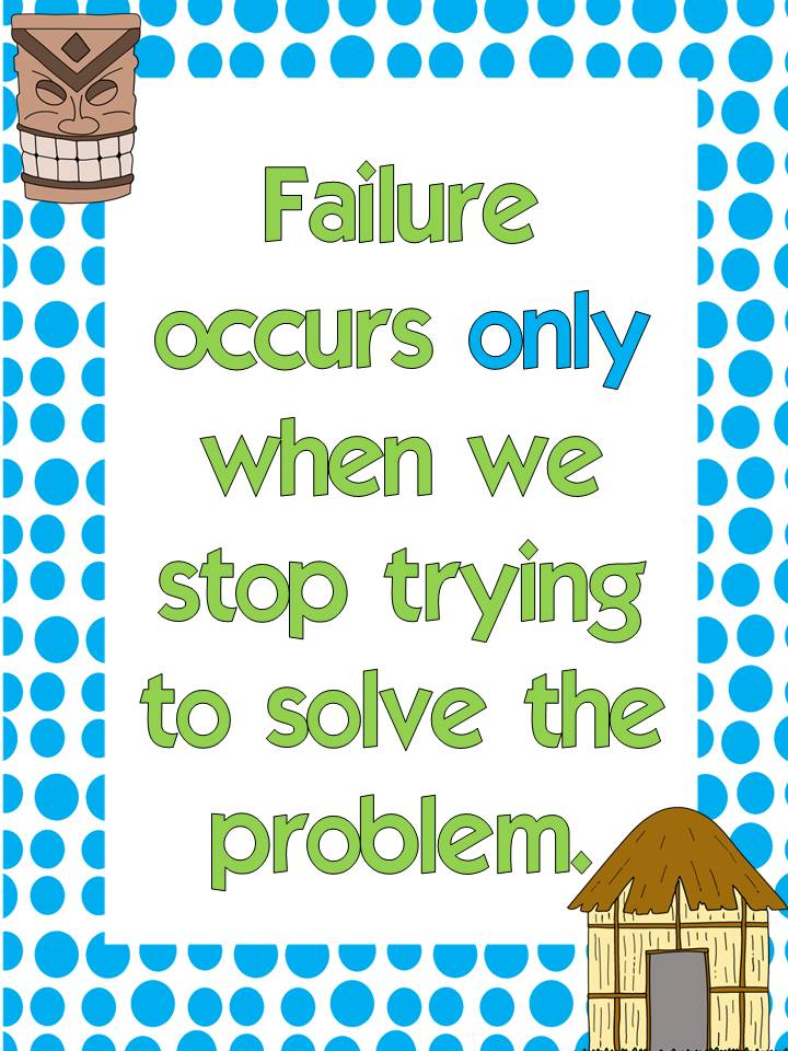Failure occurs only when we stop trying to solve the problem.