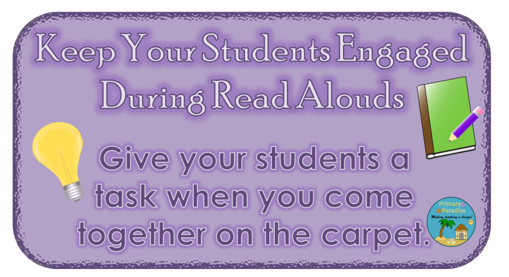 Keep Your Students Engaged During Read Alouds