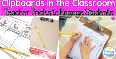 Clipboards in the Classroom: Teacher Tricks that Will Engage Students