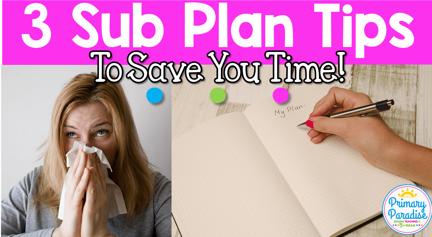 3 Easy Sub Plan Tips to Make Your Life Easier!