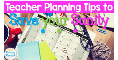 Teacher Planning Tips to Save your Sanity
