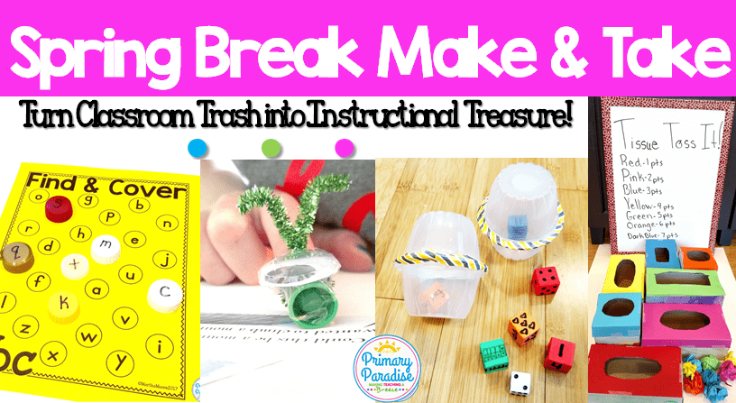 Turn Classroom Trash into Instructional Treasure: Make & Take Round Up